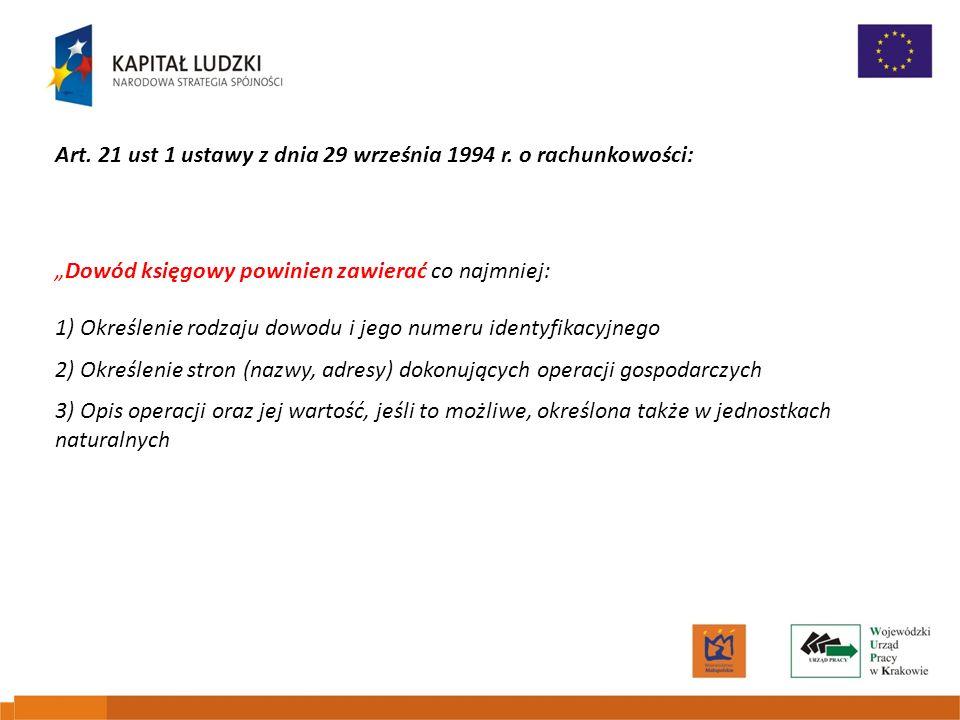 Art. 21 ust 1 ustawy z dnia 29 września 1994 r. o rachunkowości: Dowód księgowy powinien zawierać co najmniej: 1) Określenie rodzaju dowodu i jego num