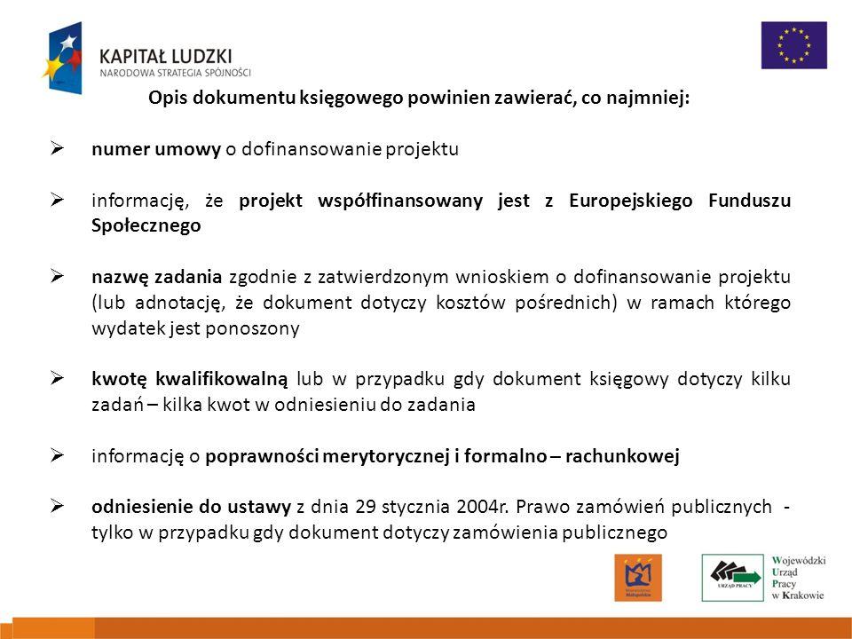 Opis dokumentu księgowego powinien zawierać, co najmniej: numer umowy o dofinansowanie projektu informację, że projekt współfinansowany jest z Europej