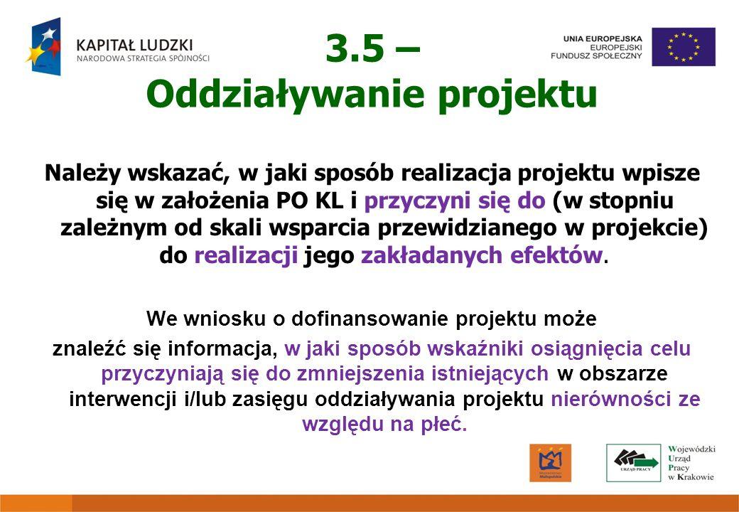 Należy wskazać, w jaki sposób realizacja projektu wpisze się w założenia PO KL i przyczyni się do (w stopniu zależnym od skali wsparcia przewidzianego