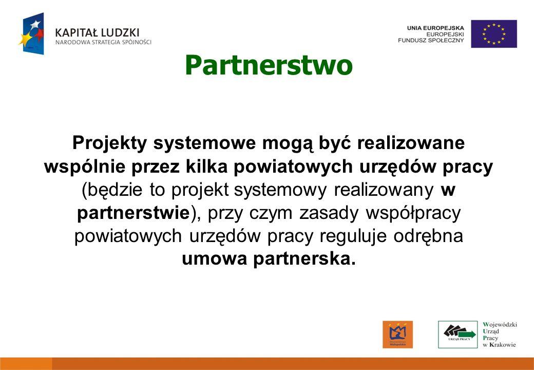 Partnerstwo Projekty systemowe mogą być realizowane wspólnie przez kilka powiatowych urzędów pracy (będzie to projekt systemowy realizowany w partners