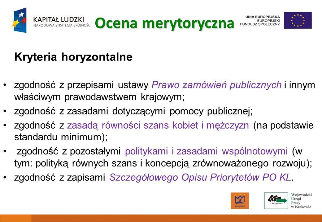 Kryteria horyzontalne zgodność z przepisami ustawy Prawo zamówień publicznych i innym właściwym prawodawstwem krajowym; zgodność z zasadami dotyczącym