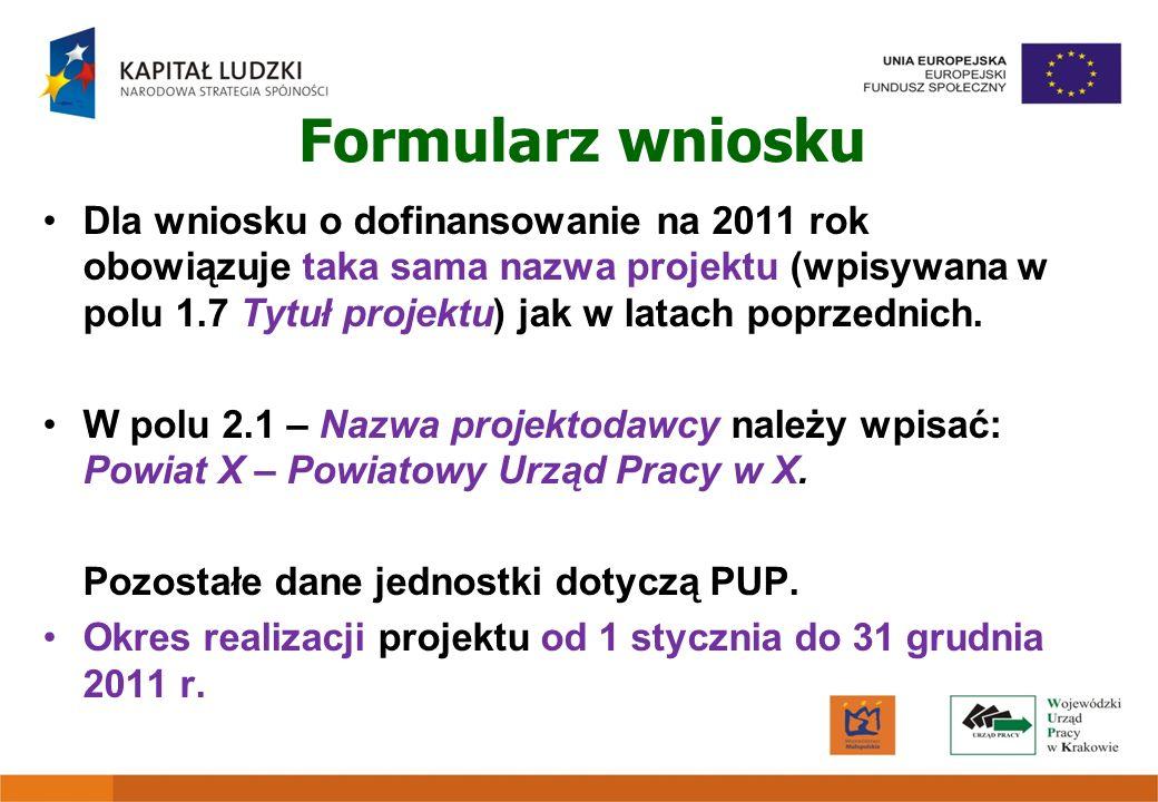 Formularz wniosku Dla wniosku o dofinansowanie na 2011 rok obowiązuje taka sama nazwa projektu (wpisywana w polu 1.7 Tytuł projektu) jak w latach popr