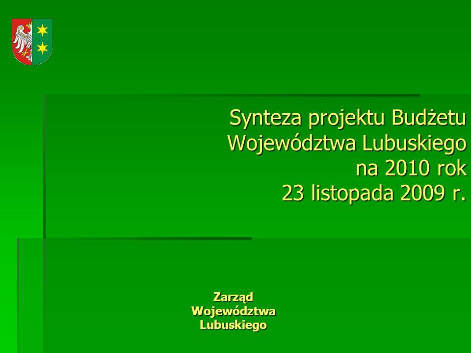Synteza projektu Budżetu Województwa Lubuskiego na 2010 rok 23 listopada 2009 r.