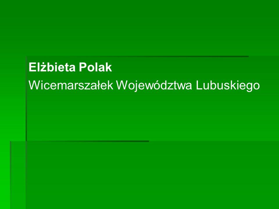 Elżbieta Polak Wicemarszałek Województwa Lubuskiego