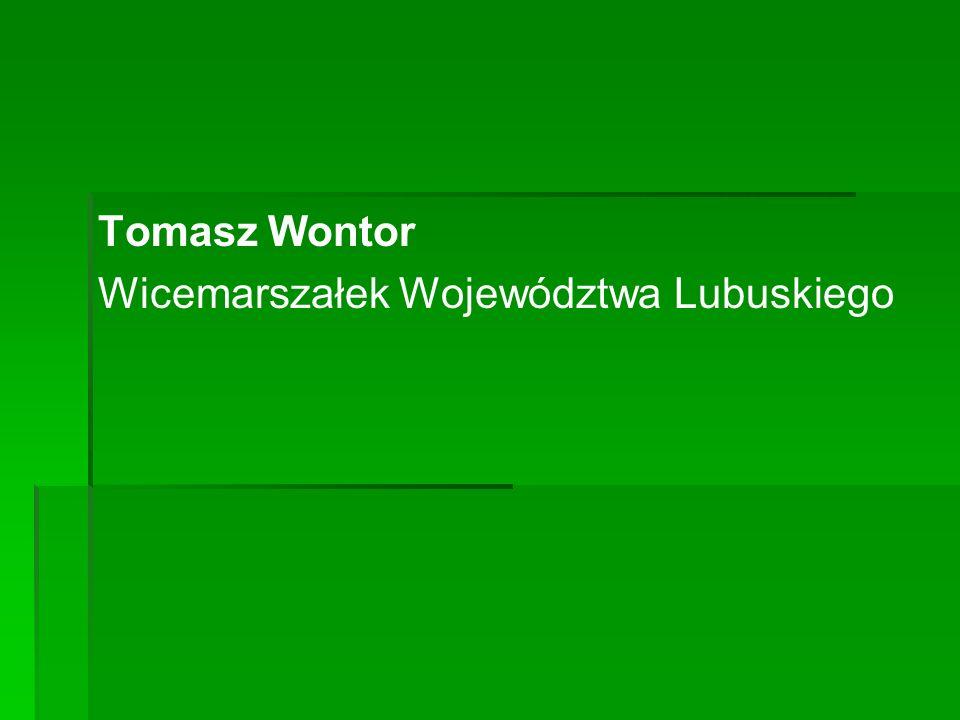 Tomasz Wontor Wicemarszałek Województwa Lubuskiego