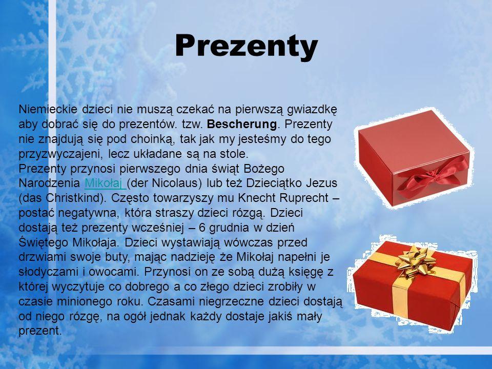 Prezenty Niemieckie dzieci nie muszą czekać na pierwszą gwiazdkę aby dobrać się do prezentów. tzw. Bescherung. Prezenty nie znajdują się pod choinką,