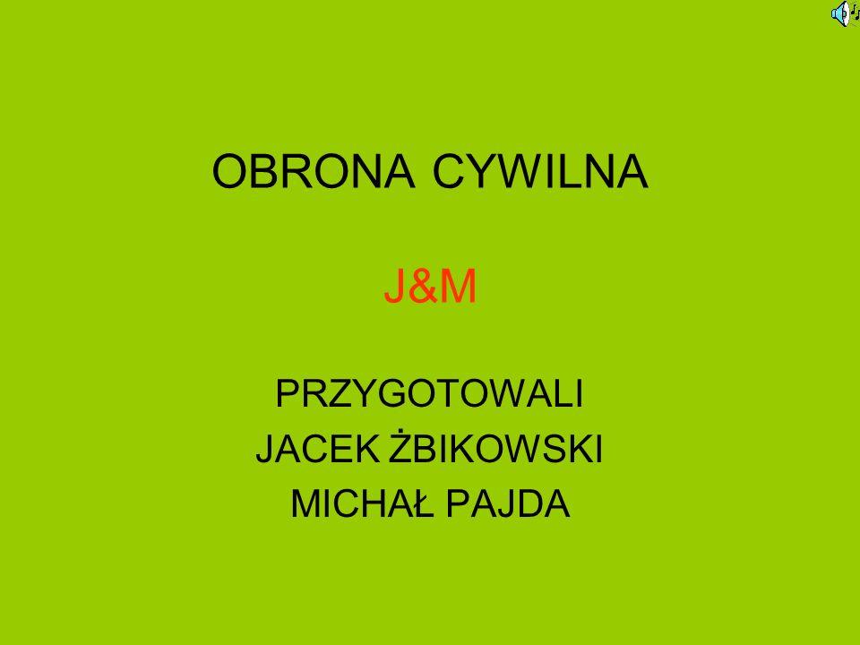 OBRONA CYWILNA J&M PRZYGOTOWALI JACEK ŻBIKOWSKI MICHAŁ PAJDA