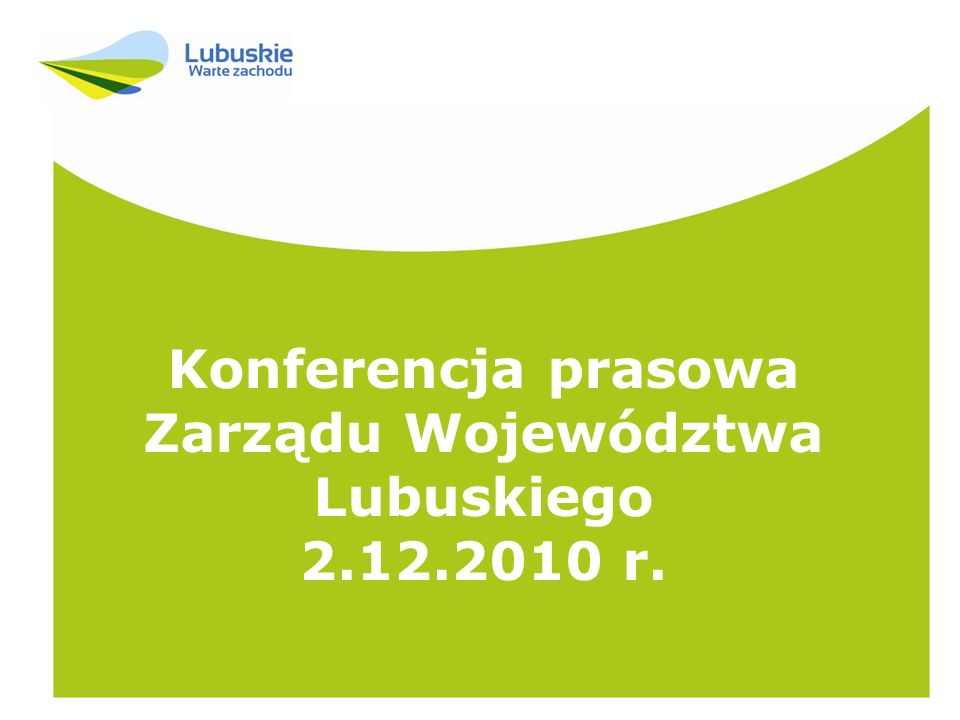 Konferencja prasowa Zarządu Województwa Lubuskiego 2.12.2010 r.