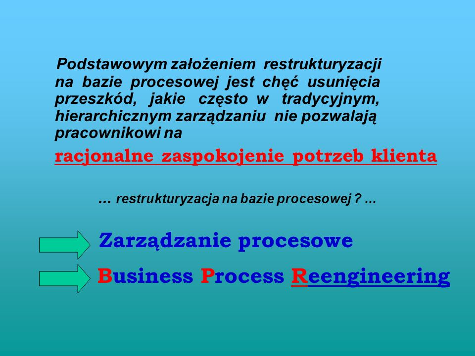 Podział procesów - z punktu widzenia warto ś ci dodanej strategiczne, tworzące wartość dodaną ważne dla realizacji wizji i misji firmy oraz sformułowanej strategii ; za które Klient z chęcią zapłaci realizacja zamówienia Klienta, planowanie i realizacja produkcji strategiczne, nie tworzące w.d.