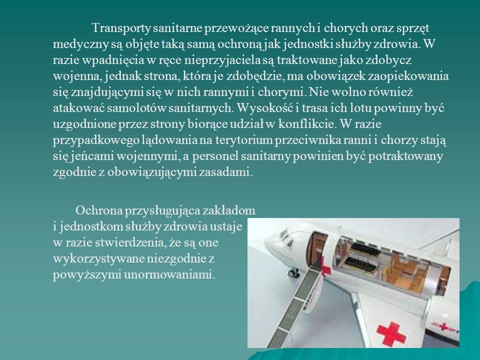 Ochrona obiektów i pojazdów sanitarnych Wspomniane dokumenty międzynarodowego prawa humanitarnego stanowią, że jednostki służby zdrowia wywieszają fla