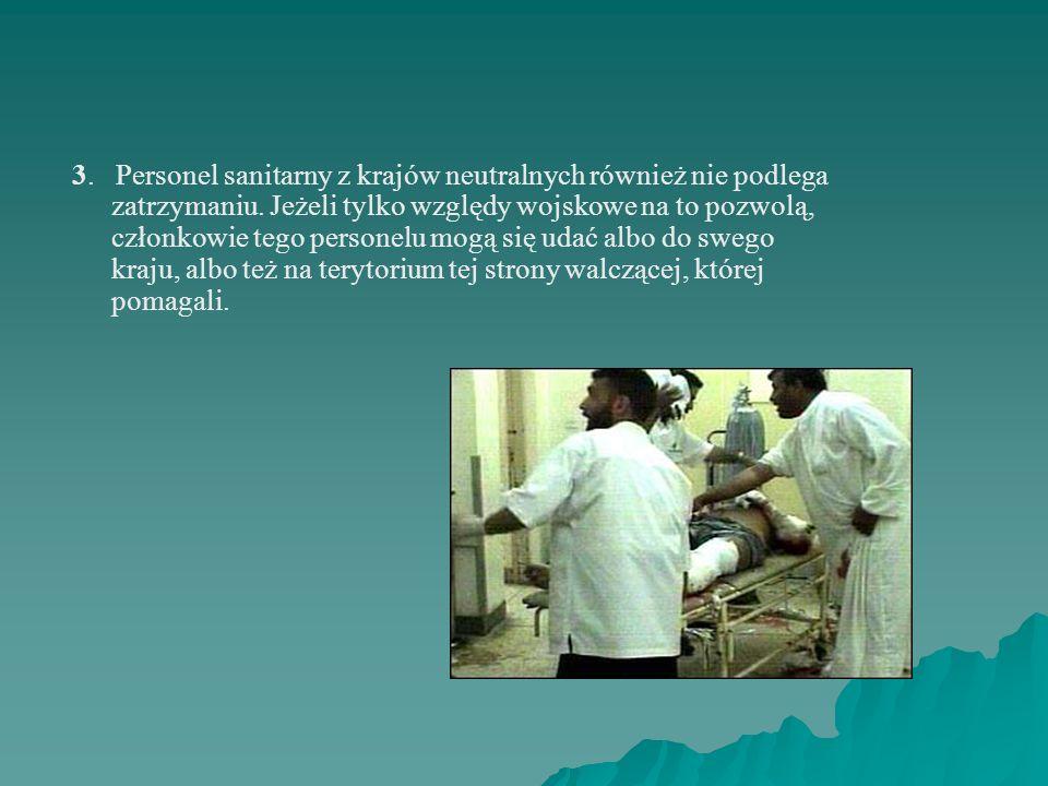 Uprawnienia personelu sanitarnego i osób duchownych W III konwencji genewskiej znajdują się następujące ustalenia dotyczące personelu sanitarnego i os