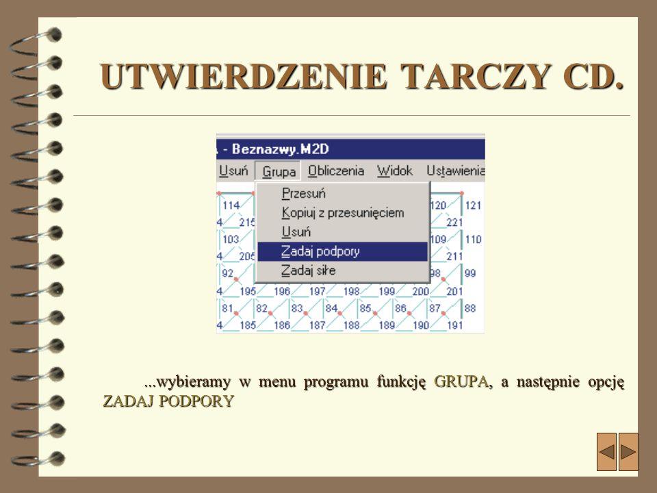 UTWIERDZENIE TARCZY CD....wybieramy w menu programu funkcję GRUPA, a następnie opcję ZADAJ PODPORY