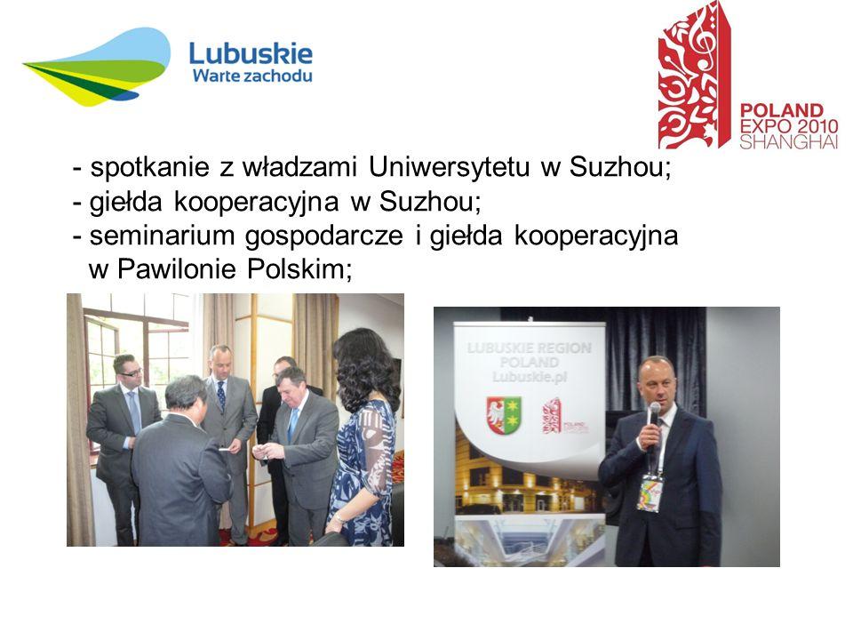 - spotkanie z władzami Uniwersytetu w Suzhou; - giełda kooperacyjna w Suzhou; - seminarium gospodarcze i giełda kooperacyjna w Pawilonie Polskim;
