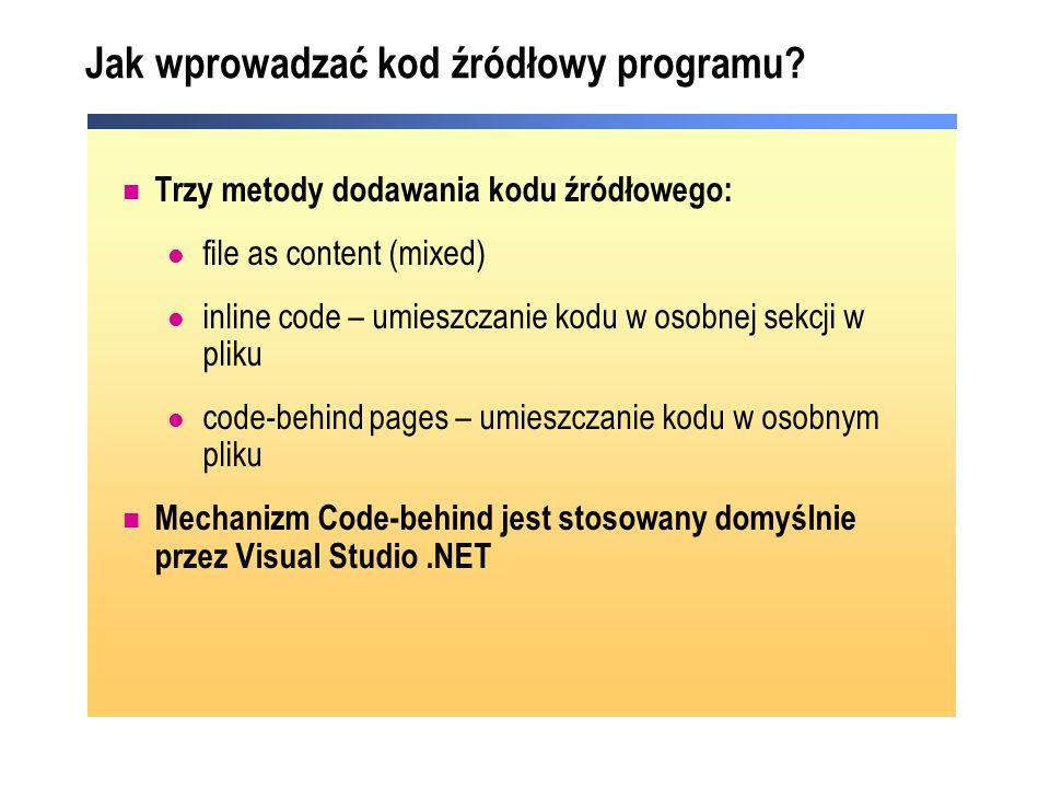 Jak wprowadzać kod źródłowy programu? Trzy metody dodawania kodu źródłowego: file as content (mixed) inline code – umieszczanie kodu w osobnej sekcji