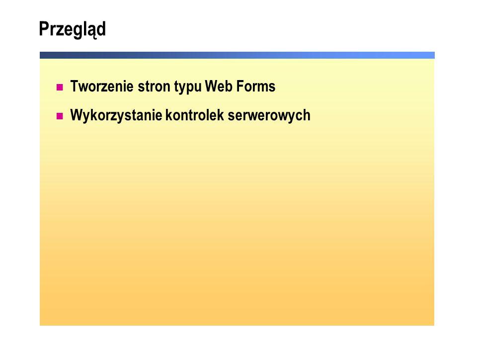 Obsługa zdarzenia Page.IsPostback Page_Load jest uruchamiane przez każde żądanie strony Pozwala wykonać logikę pod pewnym warunkiem Tylko pierwsze odwołanie do strony Private Sub Page_Load(ByVal s As System.Object, _ ByVal e As System.EventArgs) Handles MyBase.Load If Not Page.IsPostBack Then executes only on initial page load End If this code executes on every request End Sub Private Sub Page_Load(ByVal s As System.Object, _ ByVal e As System.EventArgs) Handles MyBase.Load If Not Page.IsPostBack Then executes only on initial page load End If this code executes on every request End Sub private void Page_Load(object sender, System.EventArgs e) { if (!Page.IsPostBack) { // executes only on initial page load } //this code executes on every request } private void Page_Load(object sender, System.EventArgs e) { if (!Page.IsPostBack) { // executes only on initial page load } //this code executes on every request }