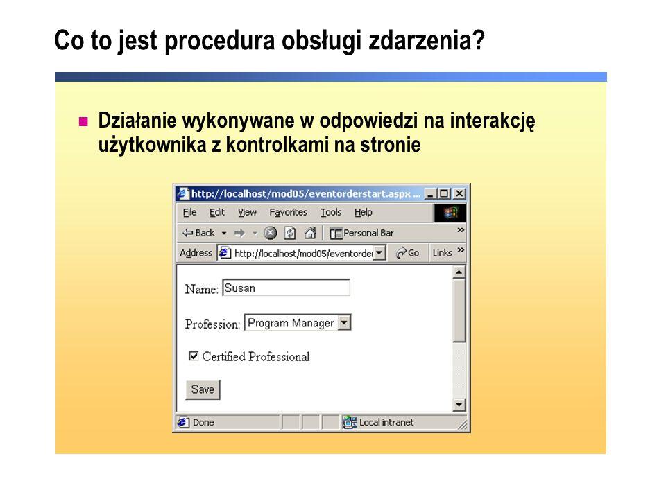 Co to jest procedura obsługi zdarzenia? Działanie wykonywane w odpowiedzi na interakcję użytkownika z kontrolkami na stronie