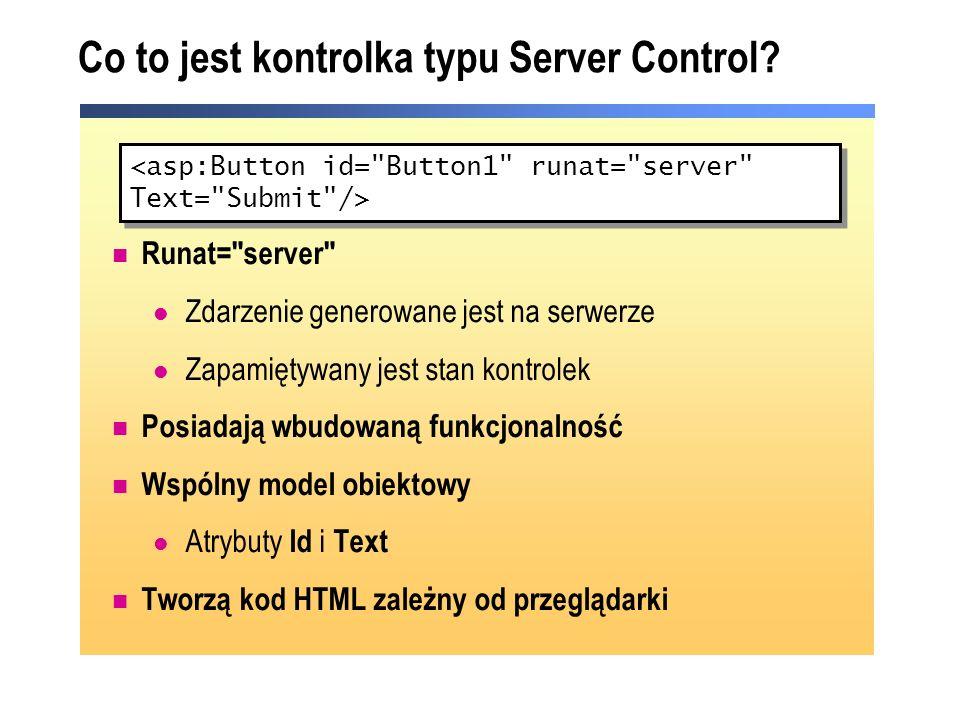 Interakcja pomiędzy kontrolkami Odczyt właściwości kontrolki serwerowej Modyfikacja innych kontrolek typu Web server controls lblGreeting.Text = new text strGreeting = Hello & txtName.Text strGreeting = Hello + txtName.Text; lblGreeting.Text = new text ;