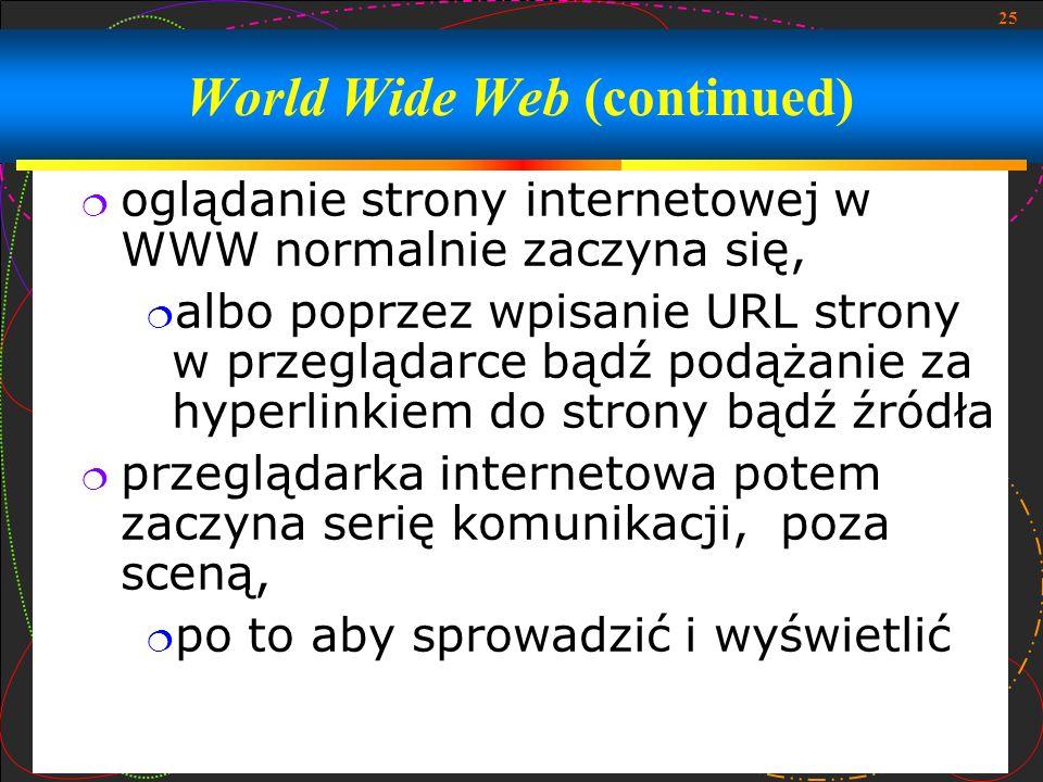 25 oglądanie strony internetowej w WWW normalnie zaczyna się, albo poprzez wpisanie URL strony w przeglądarce bądź podążanie za hyperlinkiem do strony
