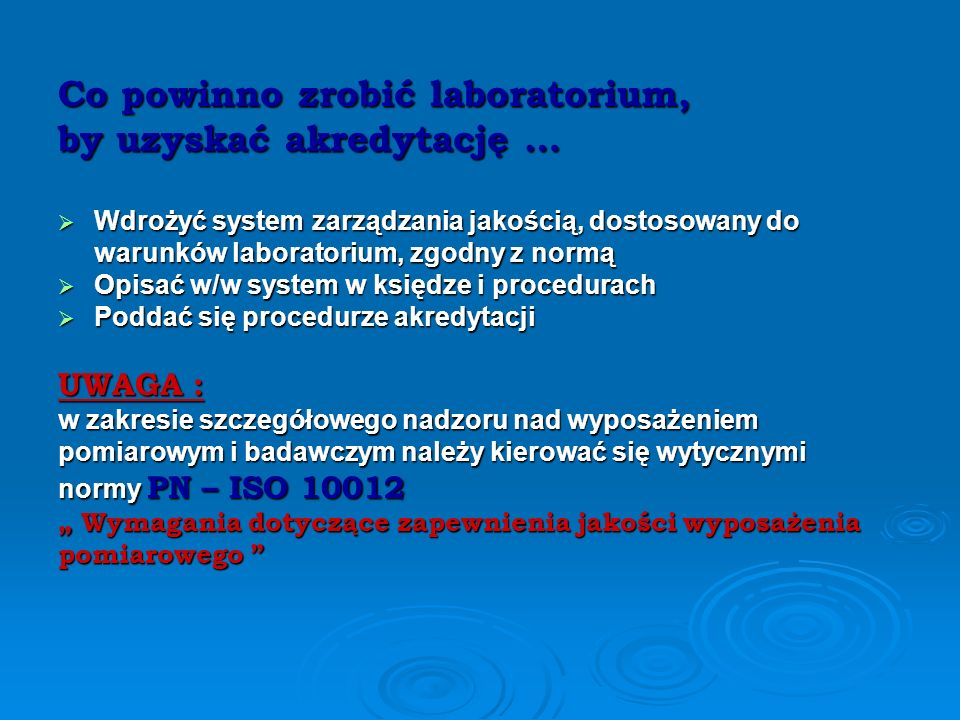 NORMA PN-EN ISO/IEC 17025 Ogólne wymagania dotyczące kompetencji laboratoriów badawczych i wzorcujących Ogólne wymagania dotyczące kompetencji laborat