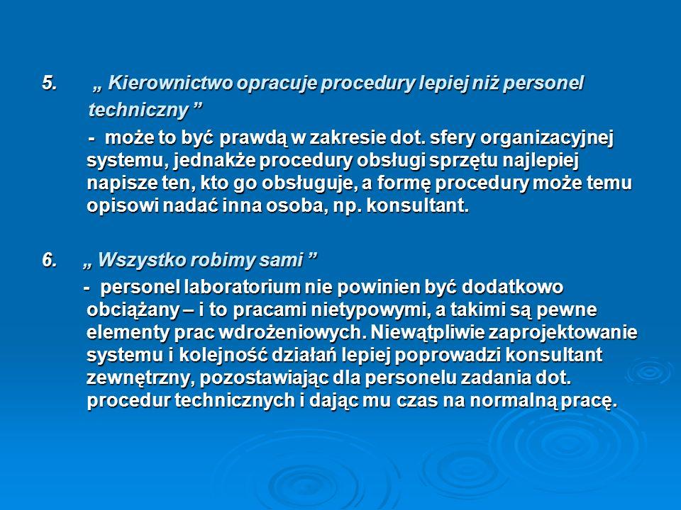 3. W procedurze musimy wszystko opisać najdokładniej, jak to możliwe jak to możliwe - procedury systemowe powinny koncentrować się na - procedury syst