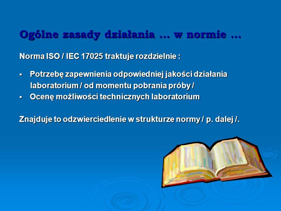 Ogólne zasady działania Wiarygodność / dot. wyników badań – wyrobu / kompetencje zawodowe pracowników kompetencje zawodowe pracowników jakość technicz