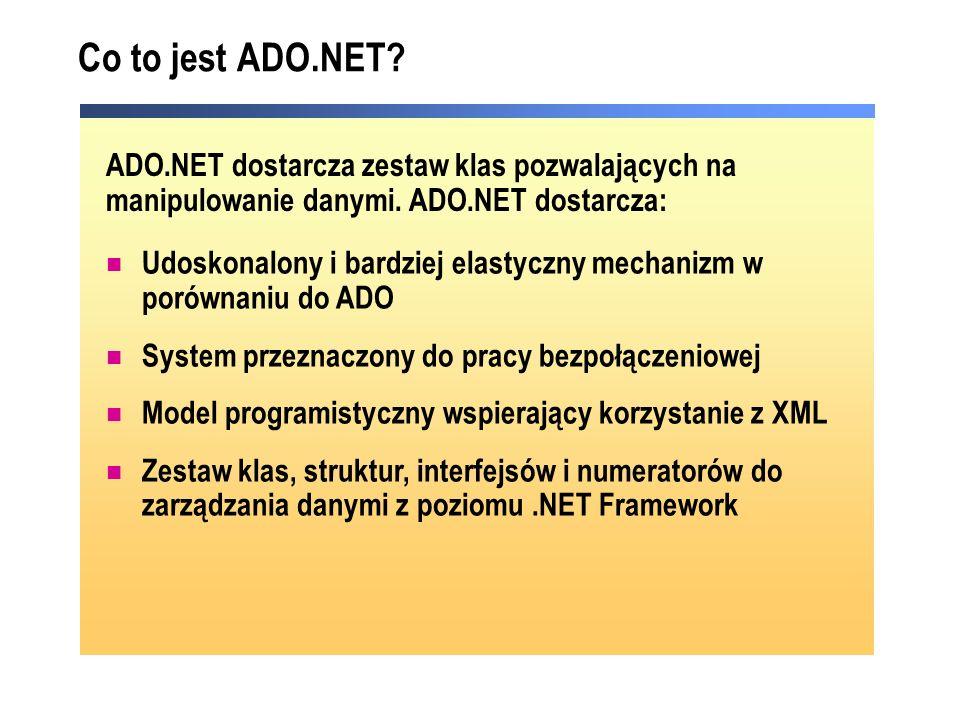 Odczyt danych z obiektu DataReader Dla każdego rekordu wywołaj metodę Read Metoda zwraca false jeśli skończą się rekordy Dostęp do wartości pól Parametrem jest numer kolejny lub nazwa pola Funkcje Get* mają większą wydajność Zamknij DataReader Zamknij połączenie Do While myReader.Read() str &= myReader(1) str &= myReader( field ) str &= myReader.GetDateTime(2) Loop Do While myReader.Read() str &= myReader(1) str &= myReader( field ) str &= myReader.GetDateTime(2) Loop while (myReader.Read()) { str += myReader[1]; str += myReader[ field ]; str += myReader.GetDateTime(2); } while (myReader.Read()) { str += myReader[1]; str += myReader[ field ]; str += myReader.GetDateTime(2); }