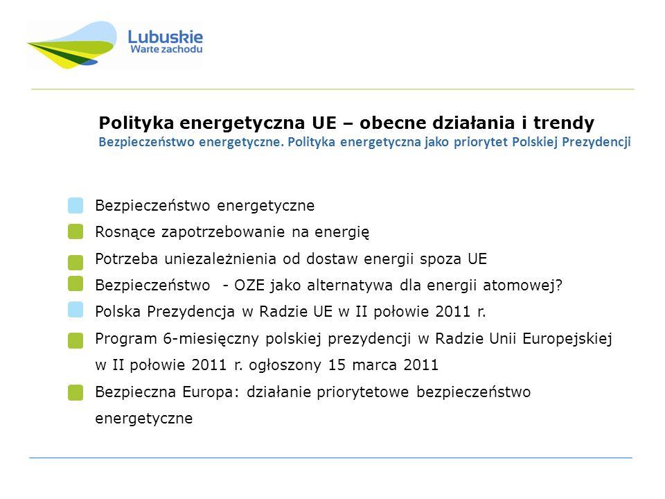 Polityka energetyczna UE – obecne działania i trendy Bezpieczeństwo energetyczne. Polityka energetyczna jako priorytet Polskiej Prezydencji Bezpieczeń