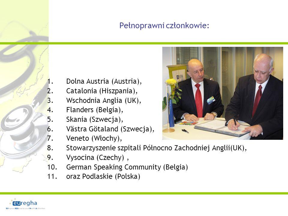 Pełnoprawni członkowie: 1.Dolna Austria (Austria), 2.Catalonia (Hiszpania), 3.Wschodnia Anglia (UK), 4.Flanders (Belgia), 5.Skania (Szwecja), 6.Västra Götaland (Szwecja), 7.Veneto (Włochy), 8.Stowarzyszenie szpitali Północno Zachodniej Anglii(UK), 9.Vysocina (Czechy), 10.German Speaking Community (Belgia) 11.oraz Podlaskie (Polska)
