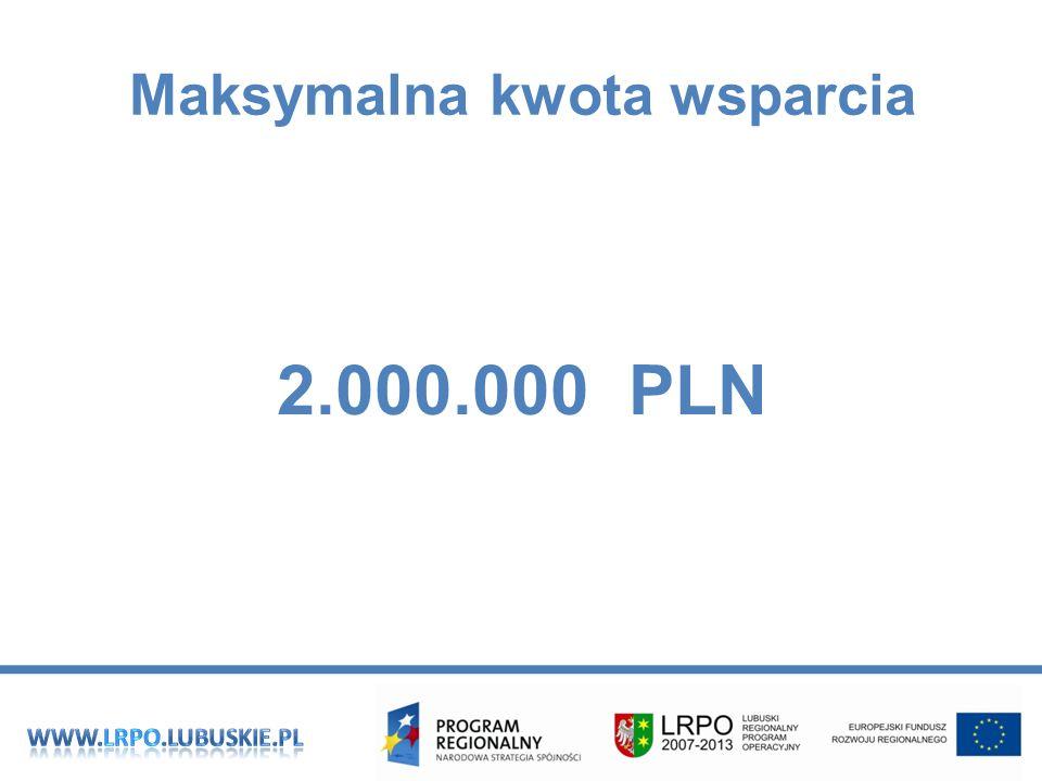 Maksymalna kwota wsparcia 2.000.000 PLN