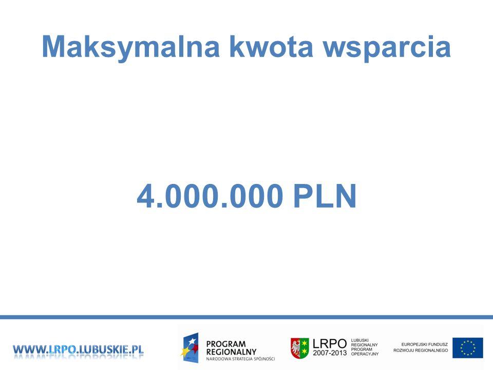 Maksymalna kwota wsparcia 4.000.000 PLN