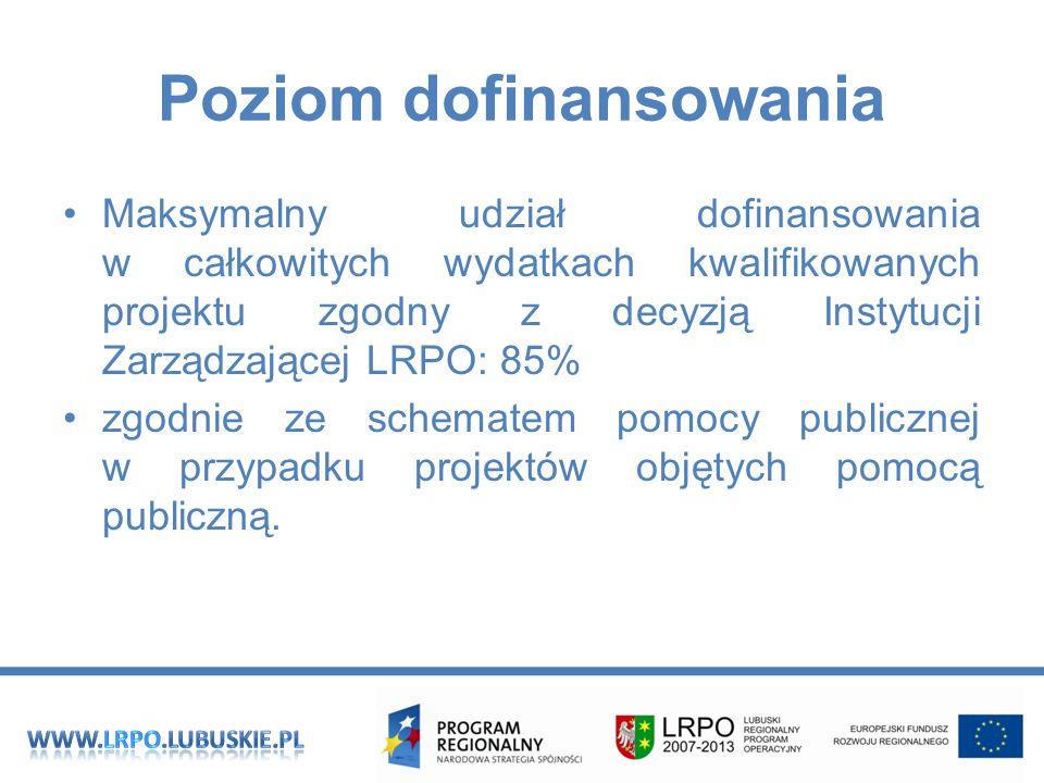 Poziom dofinansowania Maksymalny udział dofinansowania w całkowitych wydatkach kwalifikowanych projektu zgodny z decyzją Instytucji Zarządzającej LRPO: 85% zgodnie ze schematem pomocy publicznej w przypadku projektów objętych pomocą publiczną.