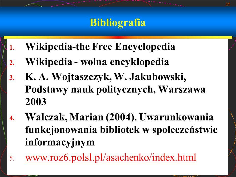 15 Bibliografia 1.Wikipedia-the Free Encyclopedia 2.