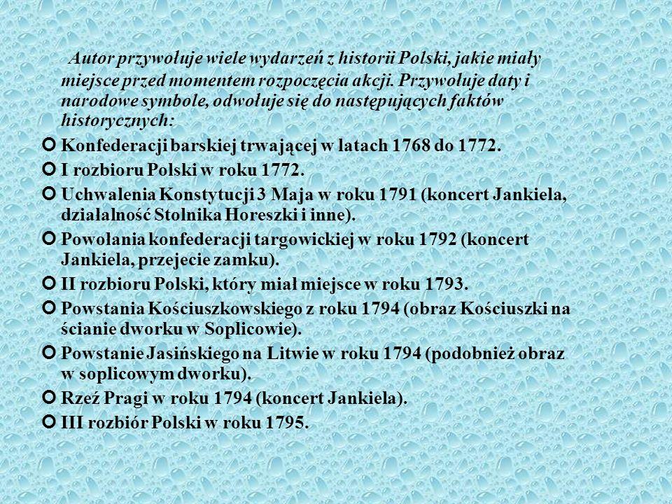 Autor przywołuje wiele wydarzeń z historii Polski, jakie miały miejsce przed momentem rozpoczęcia akcji. Przywołuje daty i narodowe symbole, odwołuje