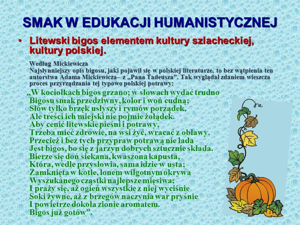 SMAK W EDUKACJI HUMANISTYCZNEJ Litewski bigos elementem kultury szlacheckiej, kultury polskiej.Litewski bigos elementem kultury szlacheckiej, kultury