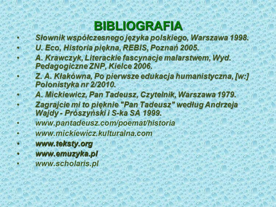 BIBLIOGRAFIA Słownik współczesnego języka polskiego, Warszawa 1998.Słownik współczesnego języka polskiego, Warszawa 1998. U. Eco, Historia piękna, REB