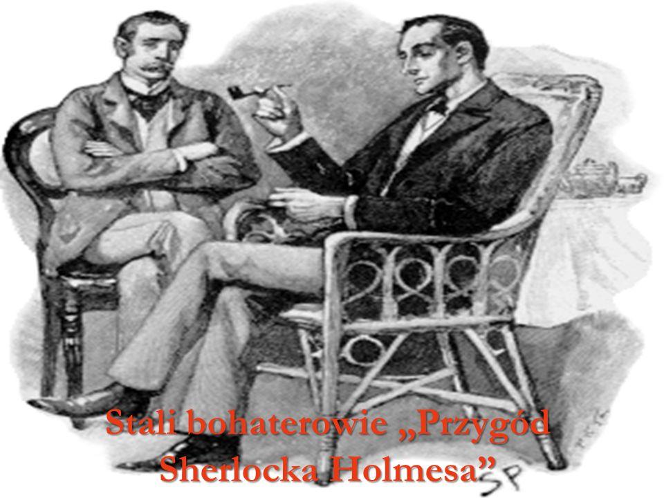 Stali bohaterowie Przygód Sherlocka Holmesa