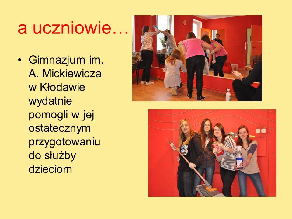 a uczniowie… Gimnazjum im. A. Mickiewicza w Kłodawie wydatnie pomogli w jej ostatecznym przygotowaniu do służby dzieciom