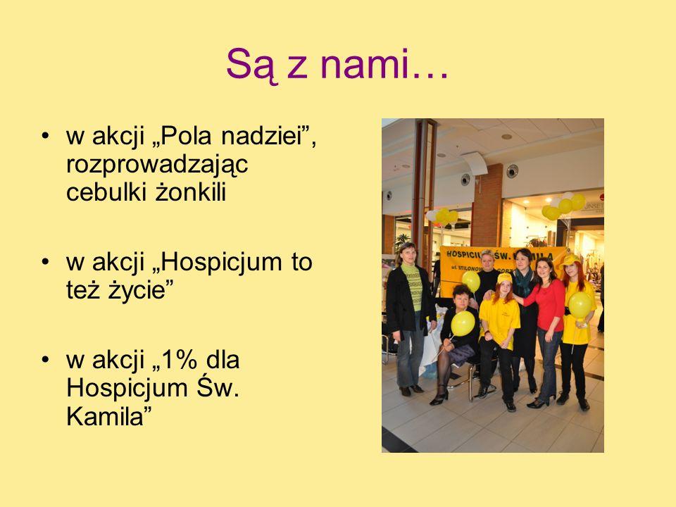 Są z nami… w akcji Pola nadziei, rozprowadzając cebulki żonkili w akcji Hospicjum to też życie w akcji 1% dla Hospicjum Św. Kamila