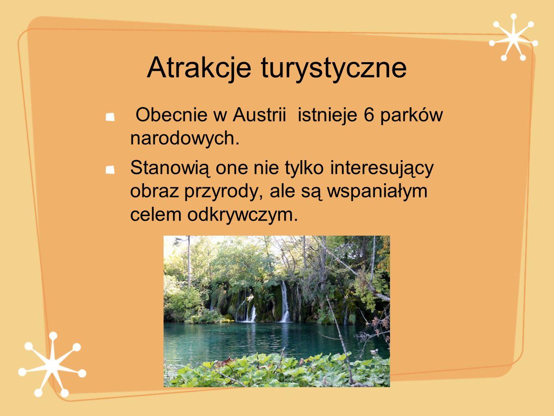 Atrakcje turystyczne Obecnie w Austrii istnieje 6 parków narodowych. Stanowią one nie tylko interesujący obraz przyrody, ale są wspaniałym celem odkry