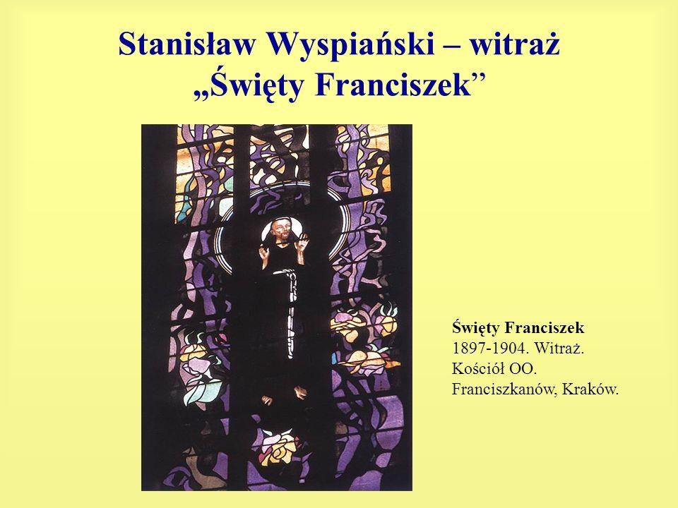 Stanisław Wyspiański – witraż Święty Franciszek Święty Franciszek 1897-1904. Witraż. Kościół OO. Franciszkanów, Kraków.