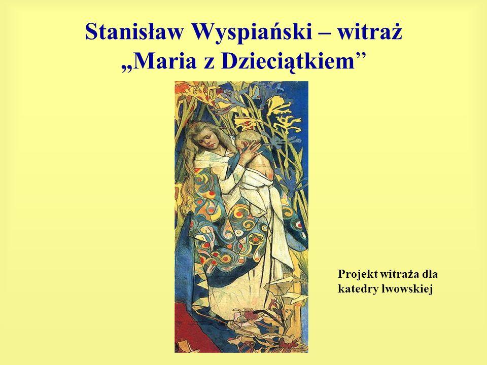 Stanisław Wyspiański – witraż Maria z Dzieciątkiem Projekt witraża dla katedry lwowskiej