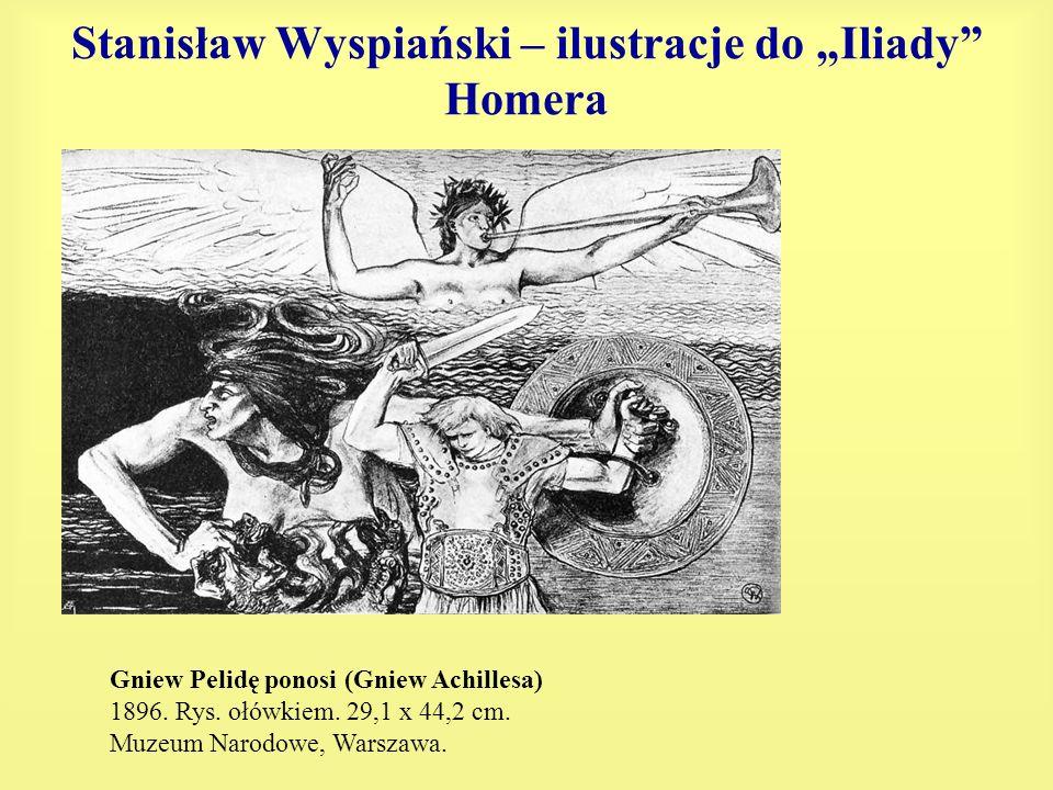 Stanisław Wyspiański – ilustracje do Iliady Homera Gniew Pelidę ponosi (Gniew Achillesa) 1896. Rys. ołówkiem. 29,1 x 44,2 cm. Muzeum Narodowe, Warszaw