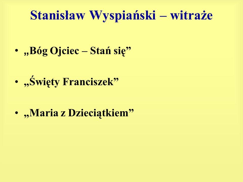 Stanisław Wyspiański – witraże Bóg Ojciec – Stań się Święty Franciszek Maria z Dzieciątkiem