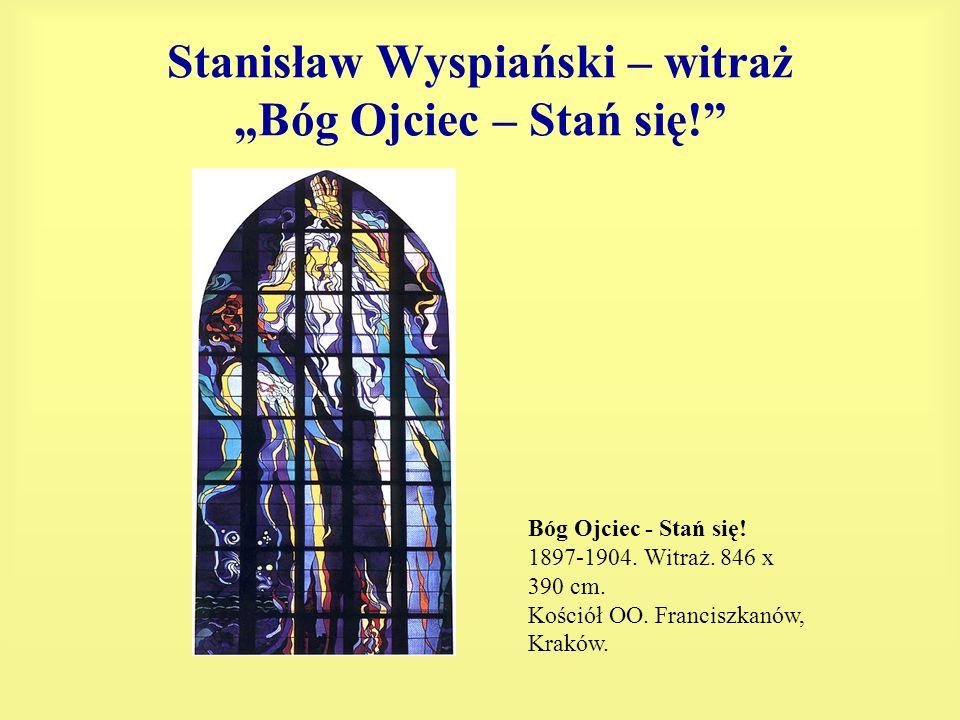 Stanisław Wyspiański – witraż Bóg Ojciec – Stań się! Bóg Ojciec - Stań się! 1897-1904. Witraż. 846 x 390 cm. Kościół OO. Franciszkanów, Kraków.