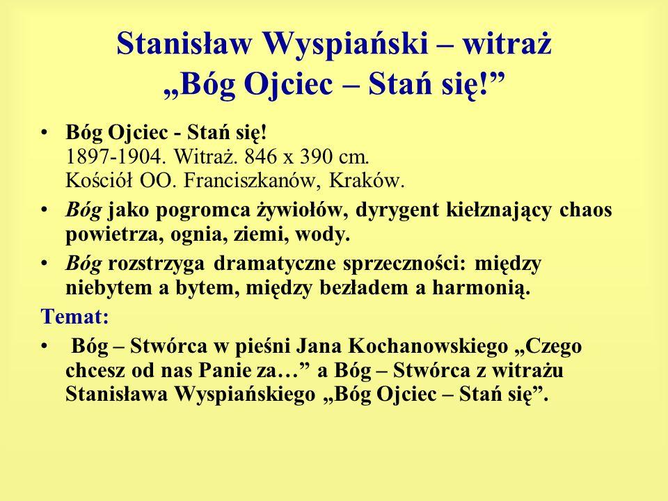 Stanisław Wyspiański – witraż Bóg Ojciec – Stań się! Bóg Ojciec - Stań się! 1897-1904. Witraż. 846 x 390 cm. Kościół OO. Franciszkanów, Kraków. Bóg ja