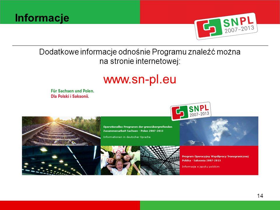 14 Informacje Dodatkowe informacje odnośnie Programu znaleźć można na stronie internetowej: www.sn-pl.eu