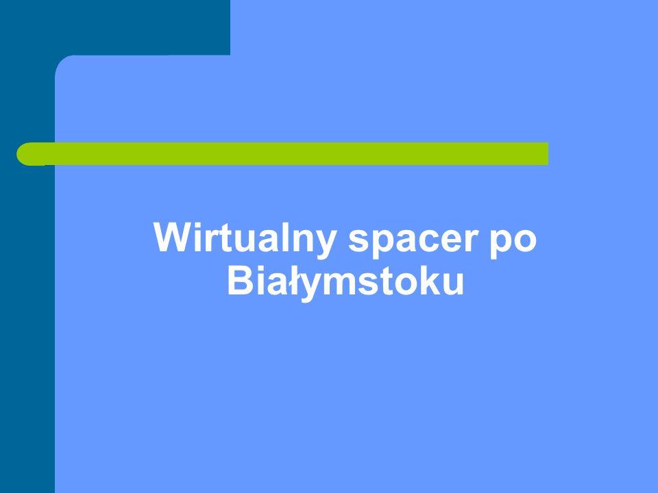 Wirtualny spacer po Białymstoku