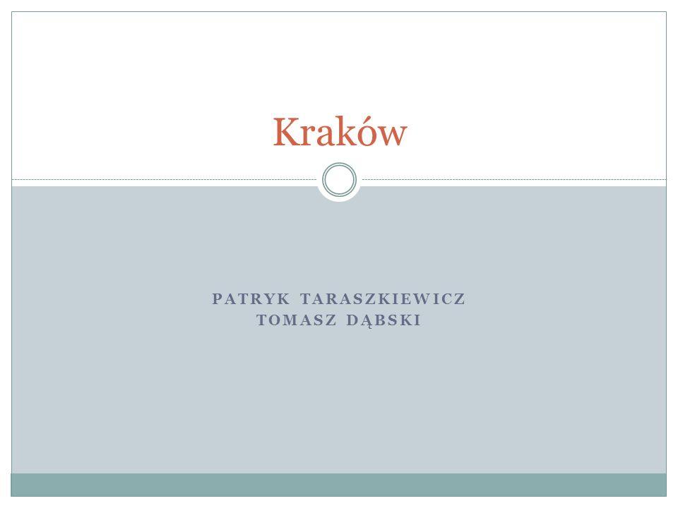 PATRYK TARASZKIEWICZ TOMASZ DĄBSKI Kraków