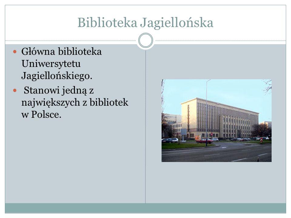 Biblioteka Jagiellońska Główna biblioteka Uniwersytetu Jagiellońskiego. Stanowi jedną z największych z bibliotek w Polsce.