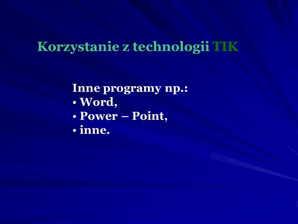 Inne programy np.: Word, Power – Point, inne.